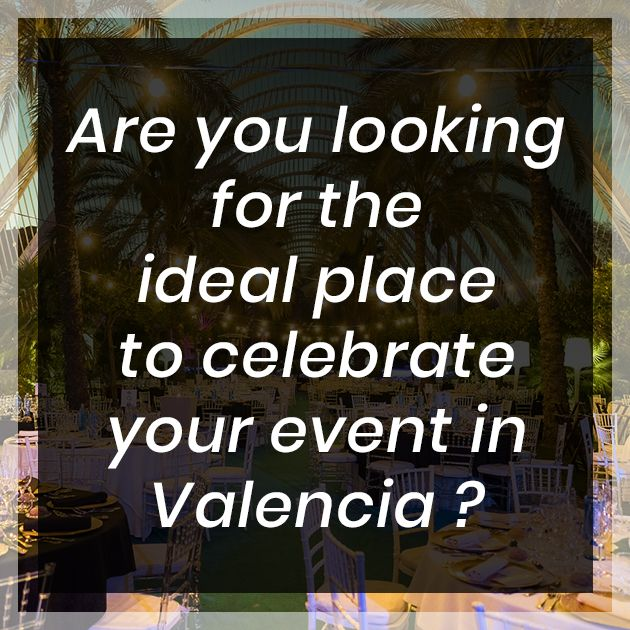 Are you looking for the ideal place to celebrate your event in Valencia ?